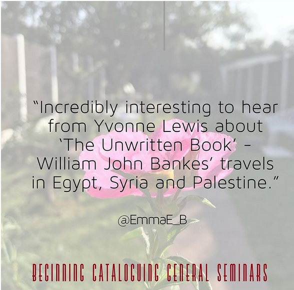"""""""Incredibly interesting to hear from Yvonne Lewis about 'The Unwritten Book' - William John Bankes' travels in Egypt, Syria and Palestine"""" - Emma Booth on Twitter."""